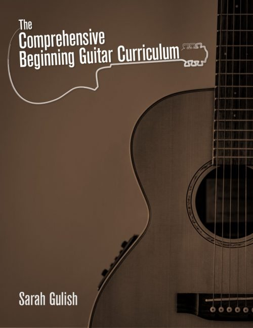 The Comprehensive Beginning Guitar Curriculum
