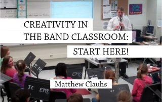 Creativity in the Band Classroom - Start Here