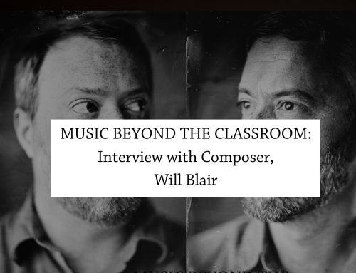 Music Beyond the Classroom: Interview with Film and Television Composer, Will Blair