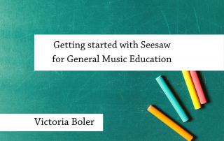 Seesaw for Music Ed