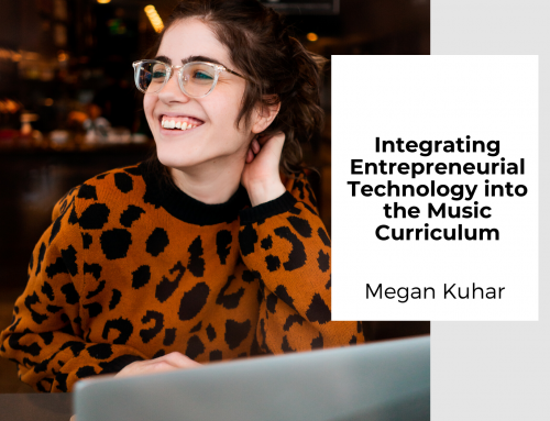 Integrating Entrepreneurial Technology into the Music Curriculum