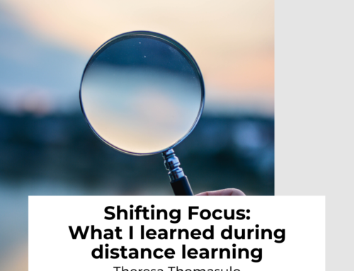 Shifting Focus: What I learned during distance learning