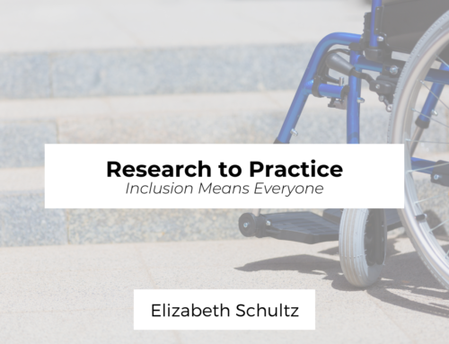 Research to Practice: Inclusion Means Everyone