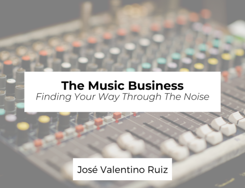 The Music Business: Finding Your Way Through the Noise