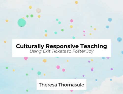 Culturally Responsive Teaching: Using Exit Tickets to Foster Joy
